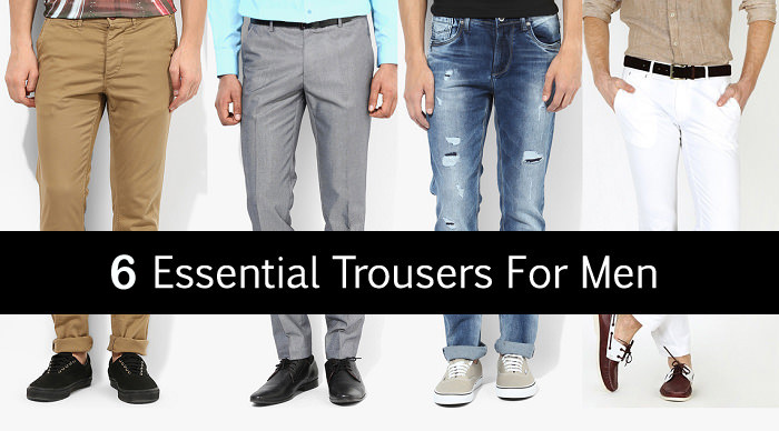 6 Essential Pants/Trousers Every Man should have in his wardrobe