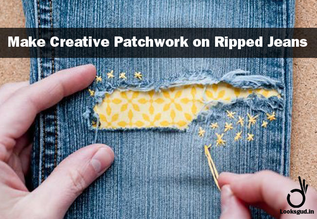 fashion tips and tricks, do creative patchwork on ripped jeans