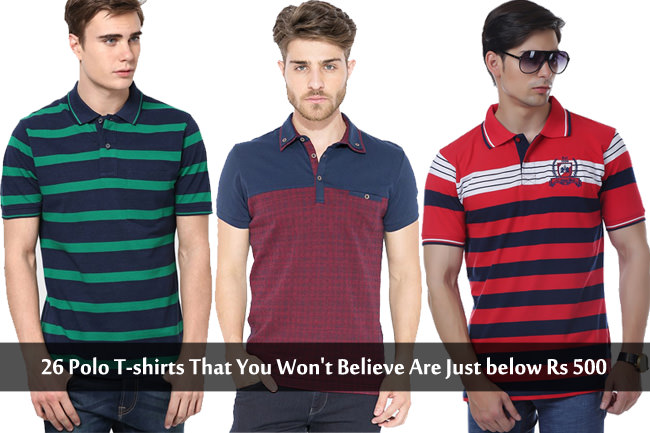 33ccb982 26 Polo T-shirts That You Won't Believe Are Just below Rs 500 ...