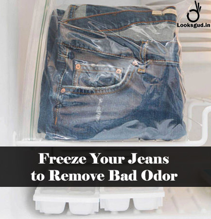 freeze your jeans to remove odor
