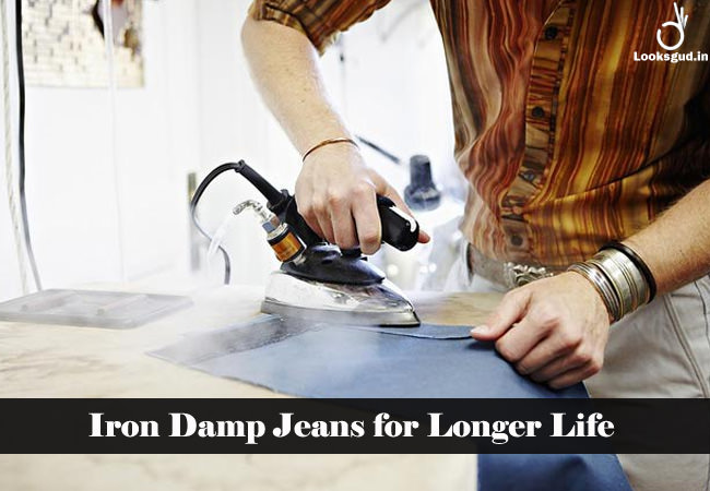 iron damp jeans for longer life