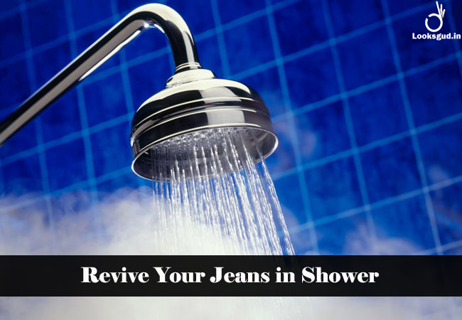 revive your jeans in shower