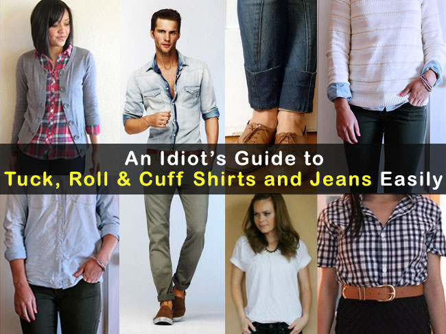 an idiots guide to tuck roll cuff shirts and jeans easily