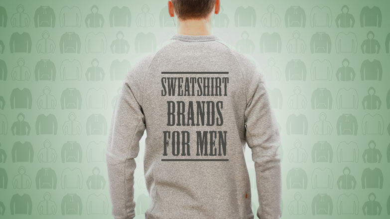 Sweatshirt Brands for Men