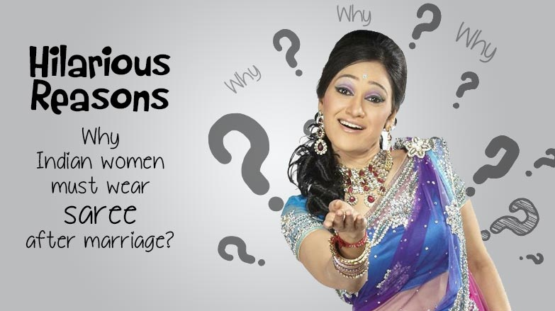 Hilarious reasons why Indian women wear saree?