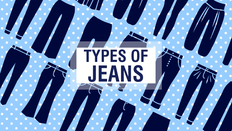 different types of jeans styles for men and women