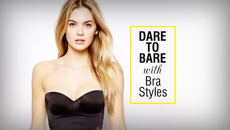 Trendy Styles to show off Bra