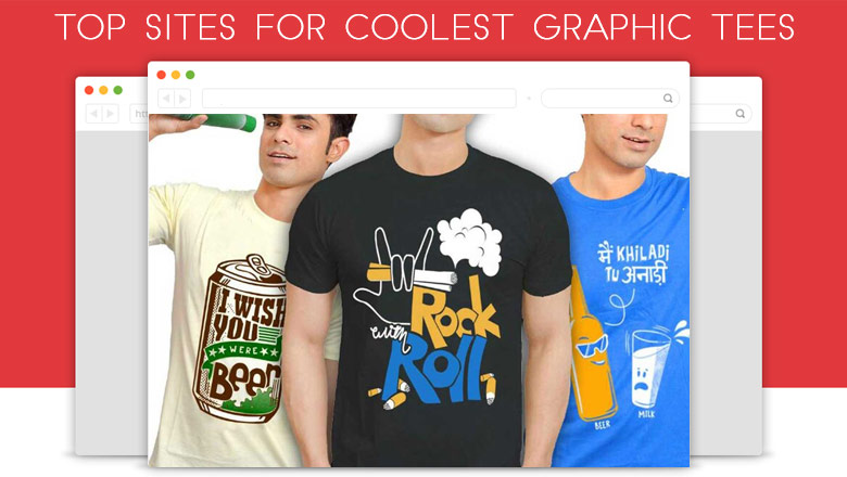 best websites to buy cool funky graphics and slogan t-shirts for men and women online in india