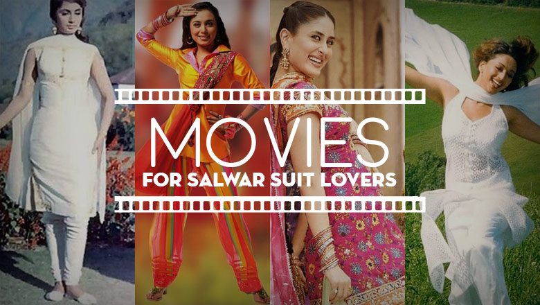 best Movies to watch if you are true Salwar Suit Lover