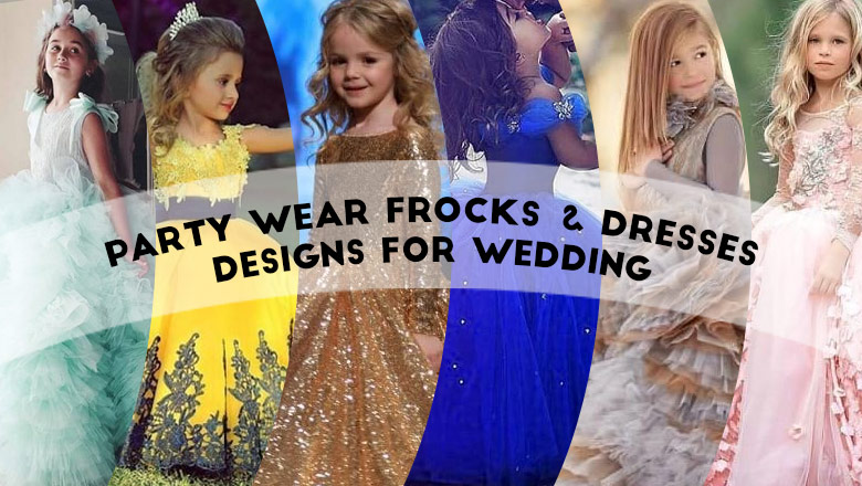 best girls dresses frocks and gowns designs for party and wedding