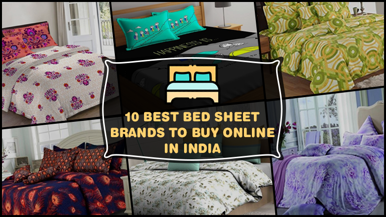 Find out top 10 brands to buy best premium designer cotton, single bed sheets, double bed sheets with 2 Pillow Covers online at low prices in India.
