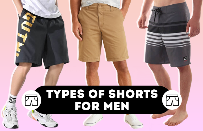 different types of shorts for men