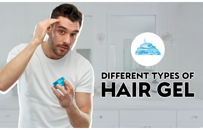different types of hair gel