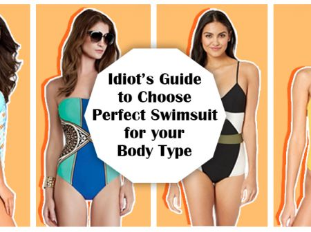 Idiot's Guide to Choose Perfect Swimsuit for your Body Type