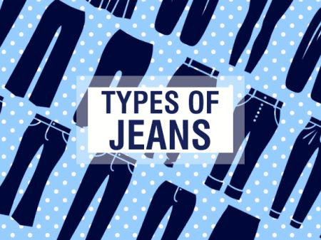 21 Types of Jeans To Master That Denim Look Like A Pro