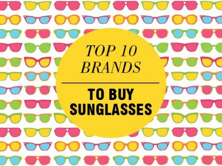 Top 10 Sunglasses Brands to Buy Right Now