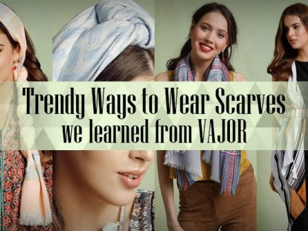 10 Trendy Ways to Wear Scarves we Learned from VAJOR