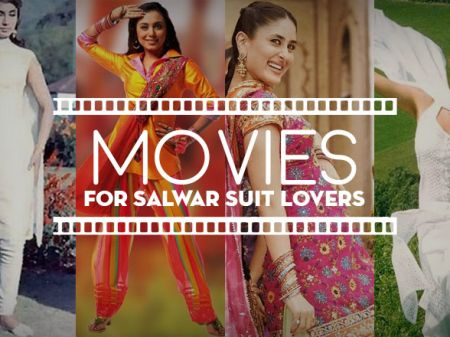 10 Movies to watch if you are true Salwar Suit Lover