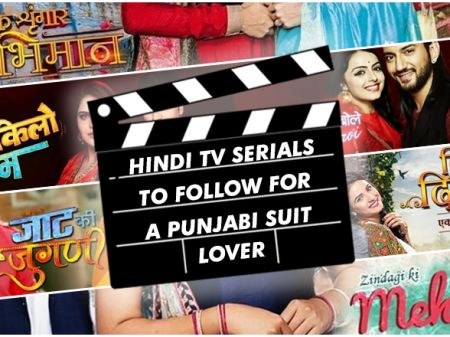 10 Hindi TV Serials to Follow for a Punjabi Suit Lover