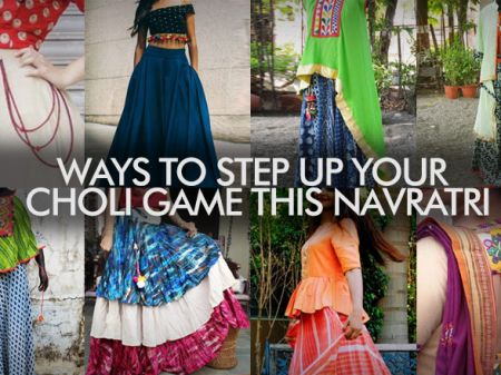8 Ways to Step Up Your Choli Game this Navratri