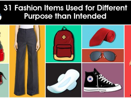 31 Fashion Items Used for Different Purpose than Intended