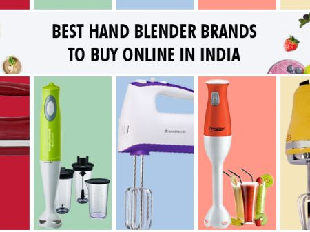 10 Best Hand Blender Brands to Buy Online in India