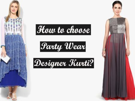 How to choose Designer Party Wear Kurtis?