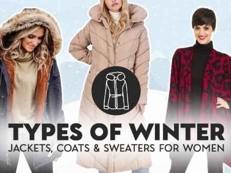 10 Different Types of Winter Jackets & Sweaters for Women