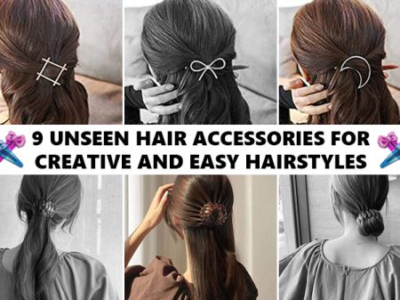 9 Unseen Hair Accessories for Easy Unique Hairstyles