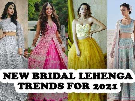 New Bridal Lehenga Designs 2021 Trends to Try In Wedding