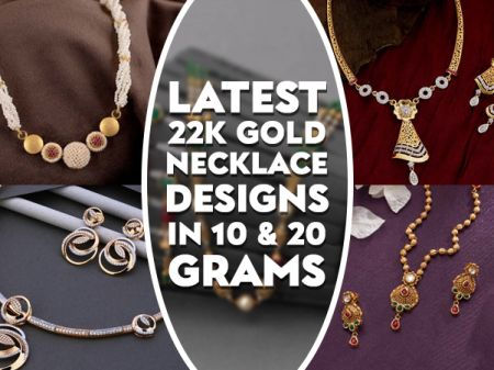 Latest 22k Gold Necklace Designs in 10 & 20 Grams with Price