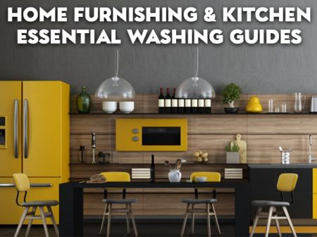 Ultimate Home Furnishing & Kitchen Accessories Washing Guide