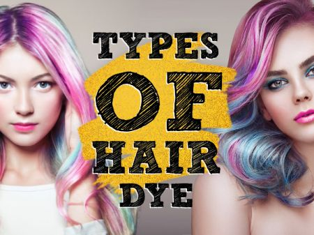 Types of Hair Dye – Which is Best Colour?