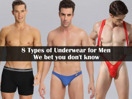 9 Types of Underwear for Men We bet you don't know
