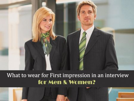 What to wear for First impression in an interview for Men & Women?