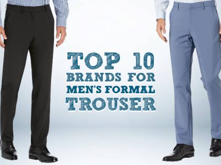 Searching for Best Formal Trouser? Top 10 Brands to look Gentleman