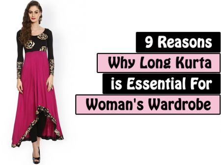 9 Reasons Why Long Kurta is Essential For Woman's Wardrobe